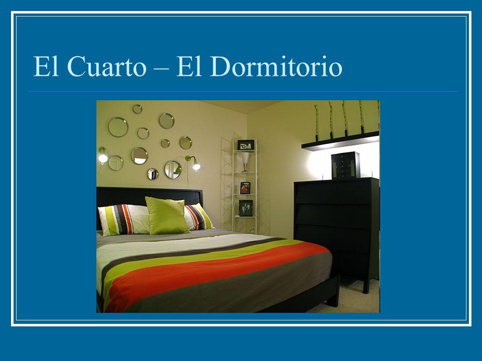 El Cuarto – El Dormitorio
