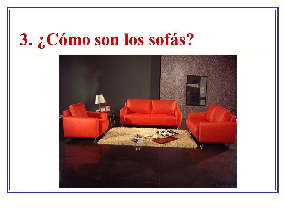 3. ¿Cómo son los sofás?