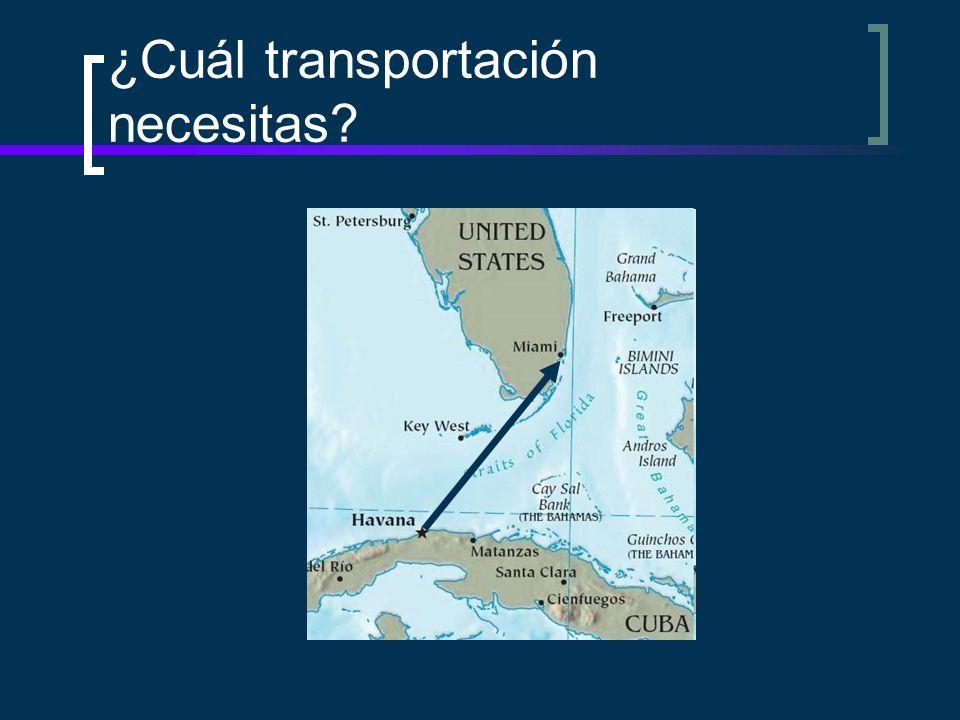 ¿Cuál transportación necesitas?