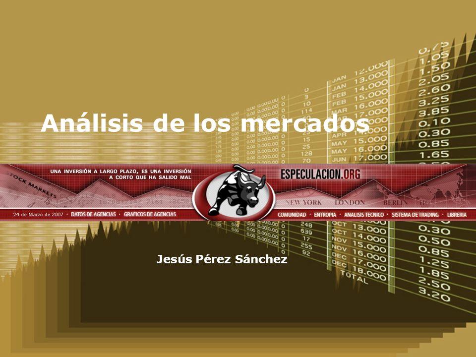 Análisis de los mercados Jesús Pérez Sánchez