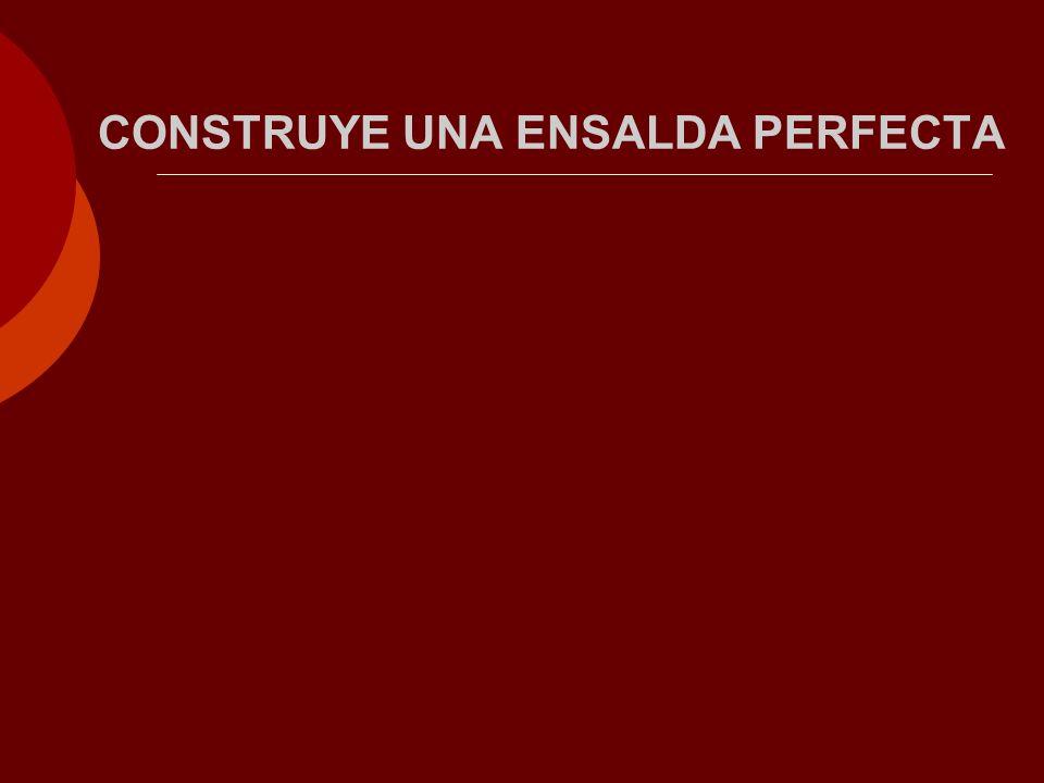 CONSTRUYE UNA ENSALDA PERFECTA