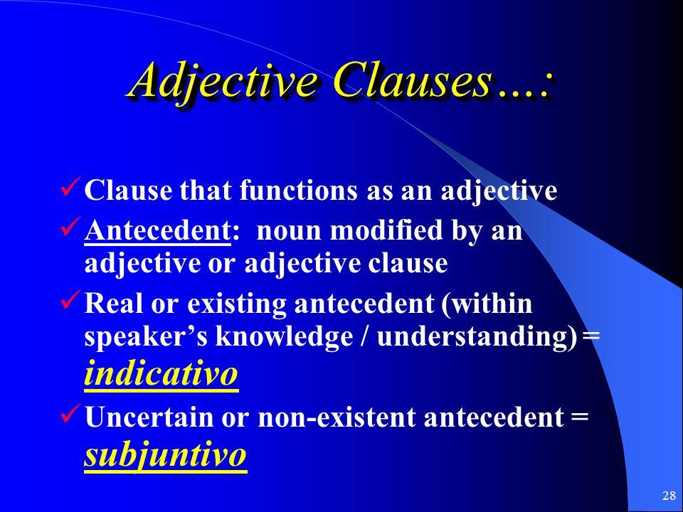 27 Adjective Clauses (Las Cláusulas Adjetivales)