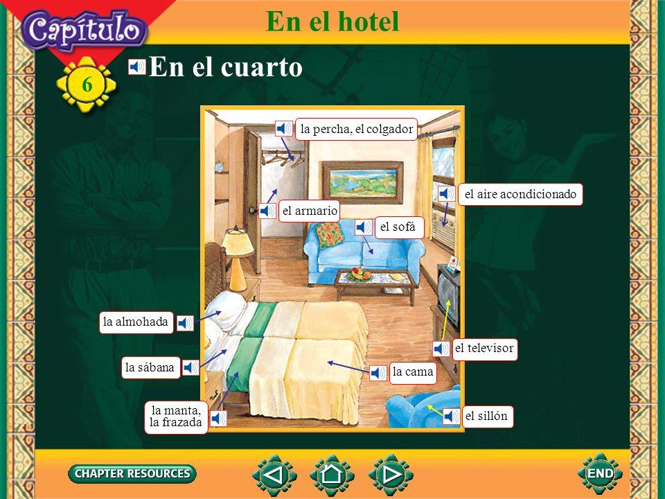 6 Escojan. 3. El botones pondrá ___ del cliente en la habitación. Answer: a. En el hotel a. el equipaje b. la factura