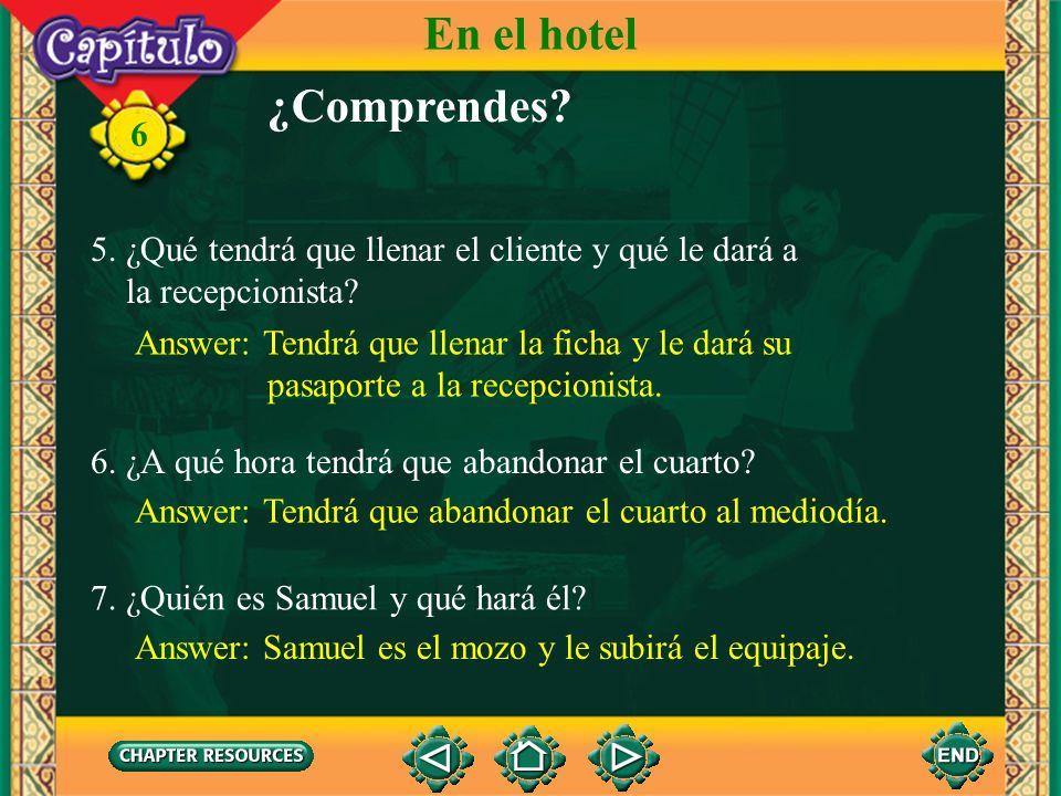 6 1. ¿Cómo se llama el cliente? Answer: El cliente se llama Ramón Sorolla. ¿Comprendes? En el hotel 2. ¿Cuántos días estará en el hotel? Answer: Estar
