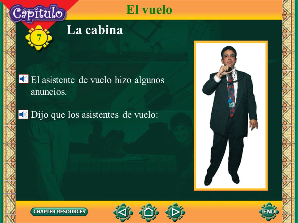 7 ¡Hablo como un pro! Tell all you can about this illustration. El vuelo