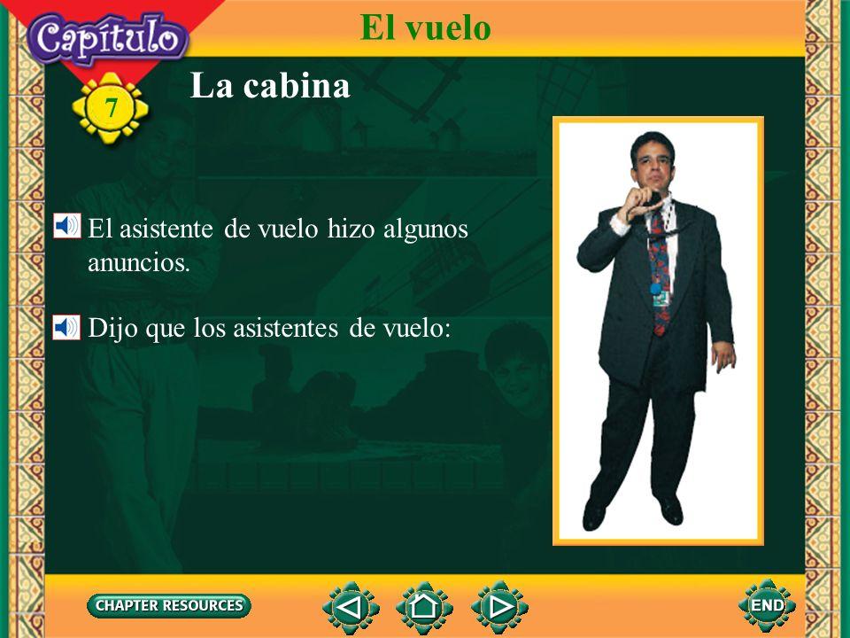 7 caberto fit Describing a flight and on-board services Vocabulario El vuelo a tiempoon time con una demorawith a delay (Spanish-English)