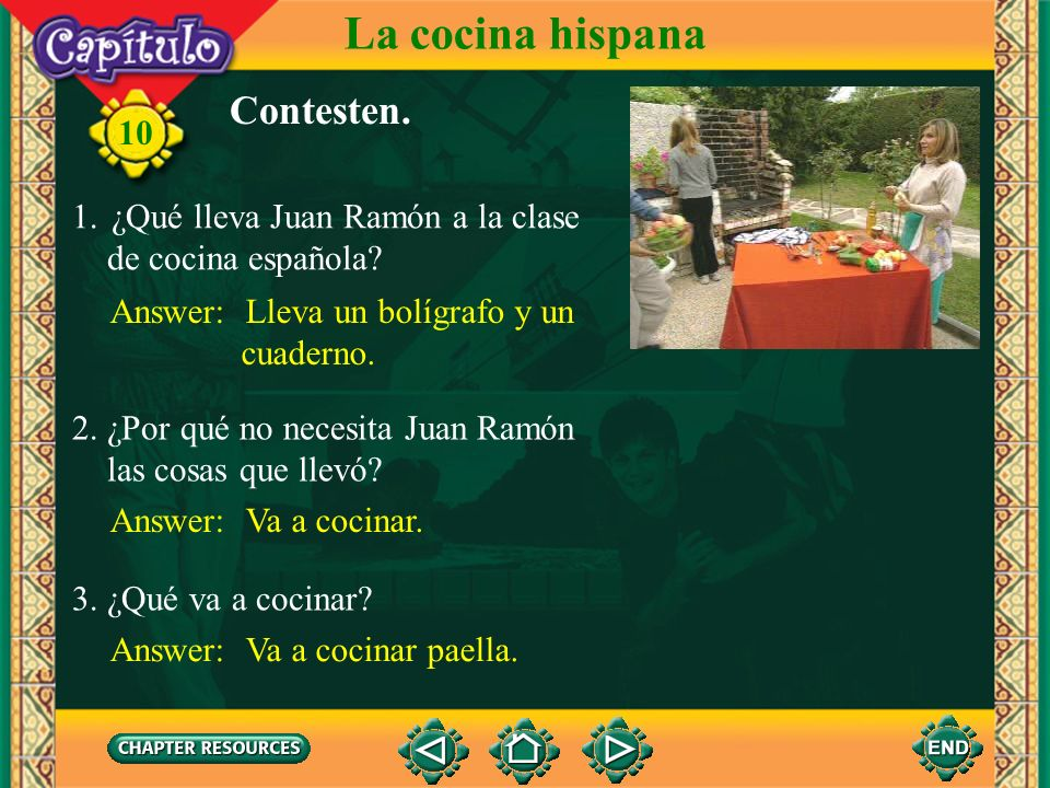 10 Escuchen y miren. La cocina hispana Click image to view movie.