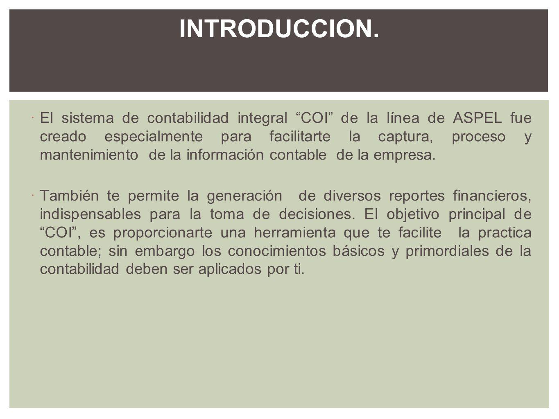 El sistema de contabilidad integral COI de la línea de ASPEL fue creado especialmente para facilitarte la captura, proceso y mantenimiento de la infor