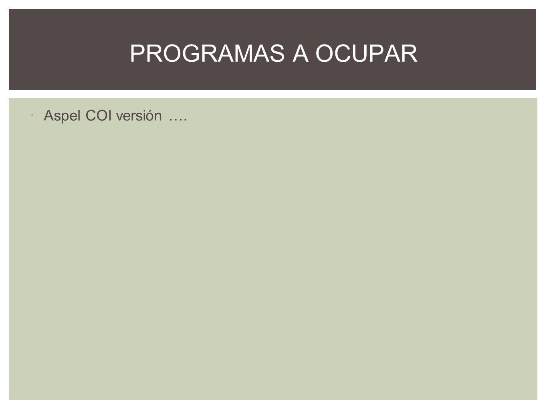 Aspel COI versión …. PROGRAMAS A OCUPAR