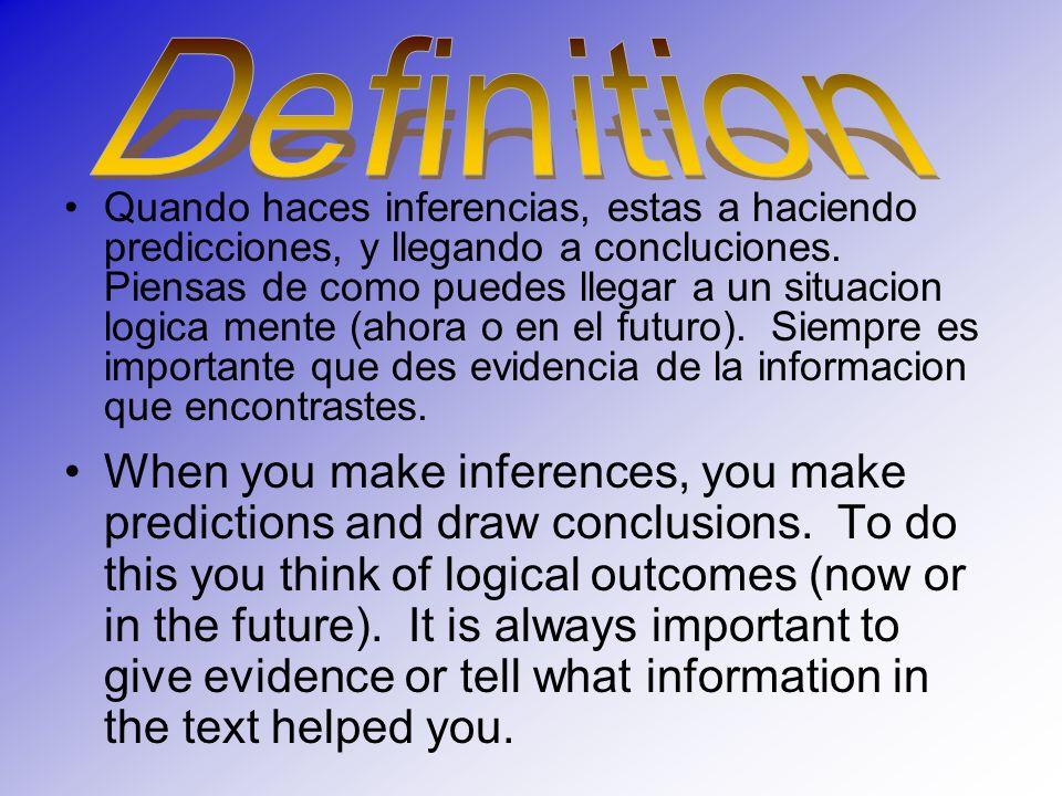 Quando haces inferencias, estas a haciendo predicciones, y llegando a concluciones.