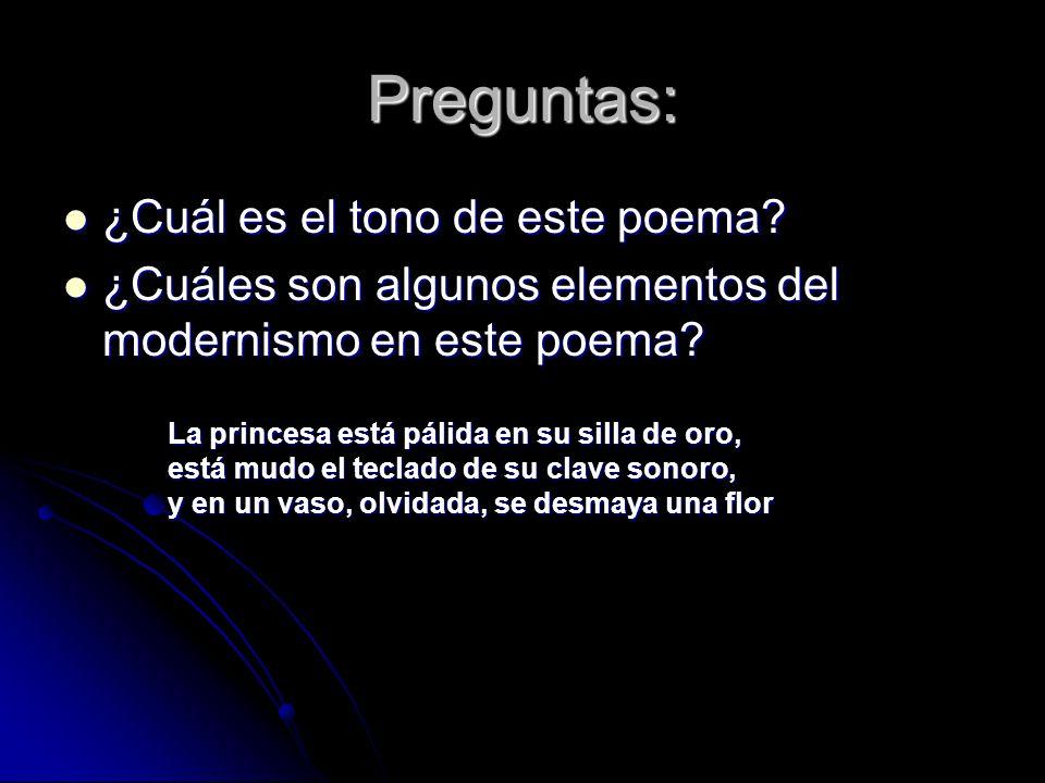 Preguntas: ¿Cuál es el tono de este poema? ¿Cuál es el tono de este poema? ¿Cuáles son algunos elementos del modernismo en este poema? ¿Cuáles son alg