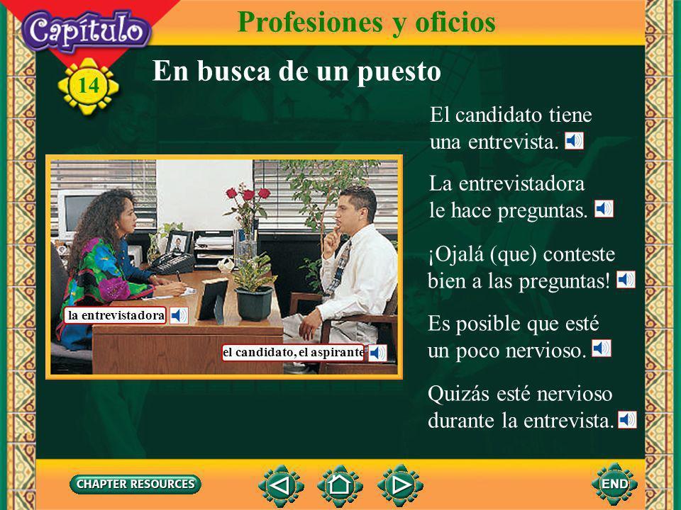 14 En busca de un puesto Profesiones y oficios Catalina busca un puesto también. Ella llena una solicitud de empleo.
