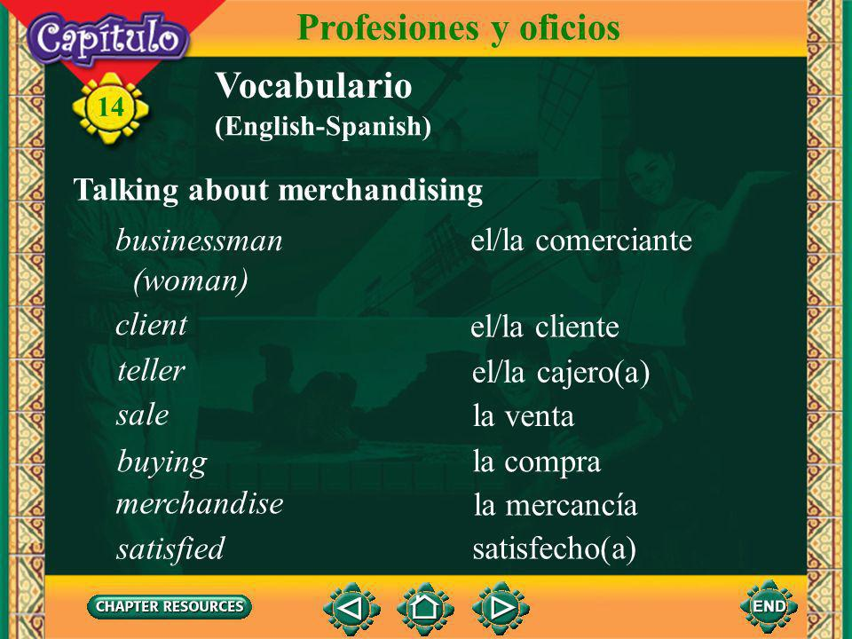 14 Vocabulario Identifying some office personnel el/la programador(a) de informática computer programmer Profesiones y oficios el/la secretario(a) la oficina el/la gerente el/la contable office manager accountant secretary (English-Spanish)