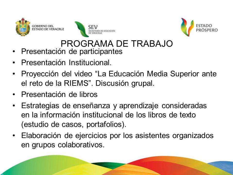 PROGRAMA DE TRABAJO Presentación de participantes Presentación Institucional. Proyección del video La Educación Media Superior ante el reto de la RIEM