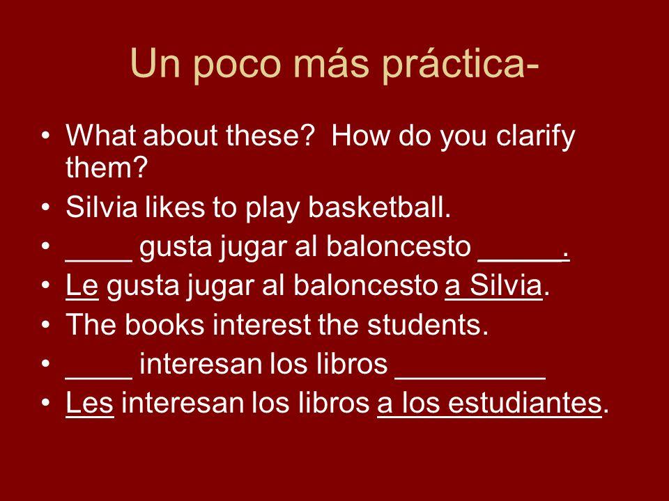 Un poco más práctica- What about these.How do you clarify them.