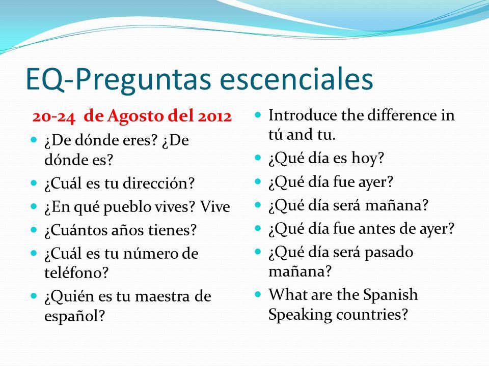 EQ-Preguntas escenciales 20-24 de Agosto del 2012 ¿De dónde eres.
