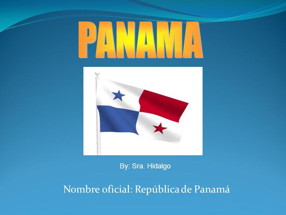 Nombre oficial: República de Panamá By: Sra. Hidalgo