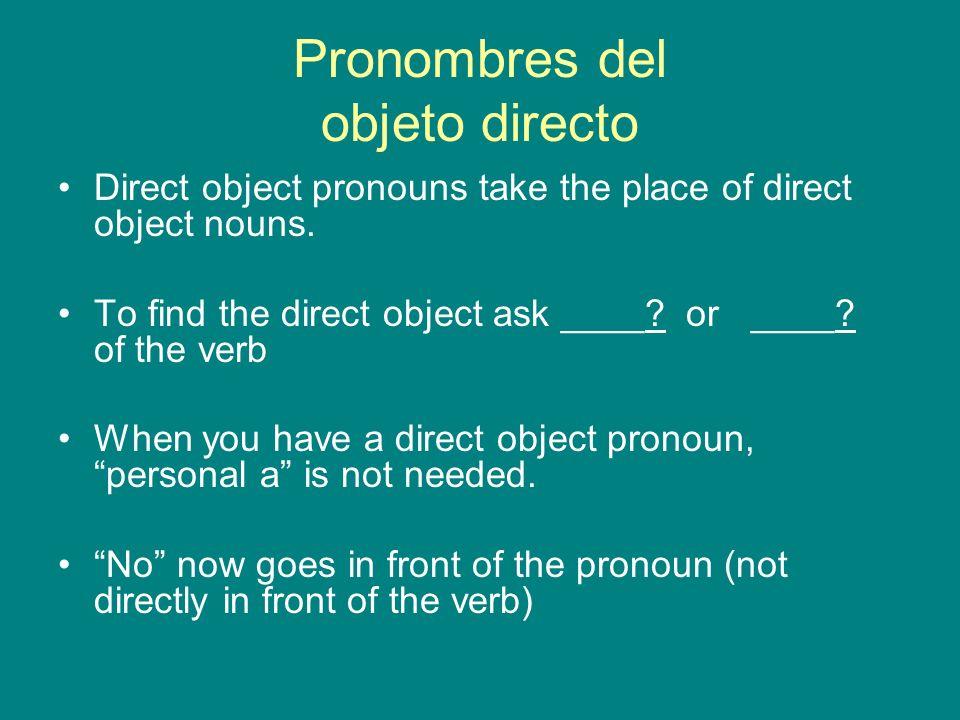 Direct object pronouns Singular: me = me te = you lo = him/it/you la = her/it/you Plural: nos = us --------------- los = them/you las = them/you