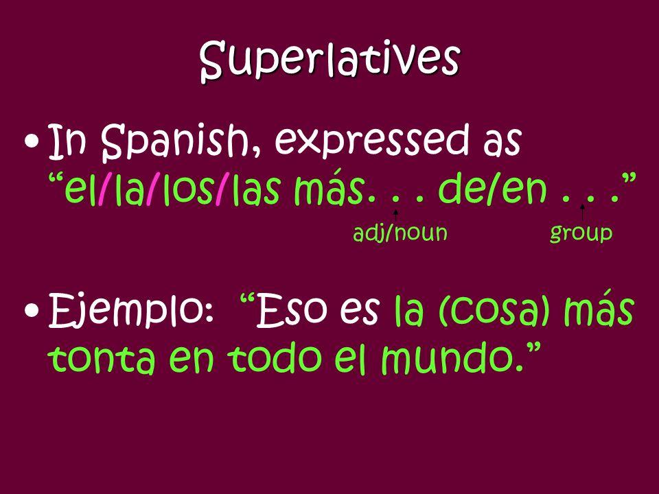 Superlatives In Spanish, expressed as el/la/los/las más...