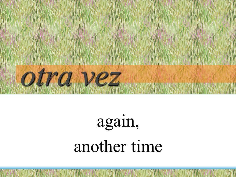 la vez, las veces time