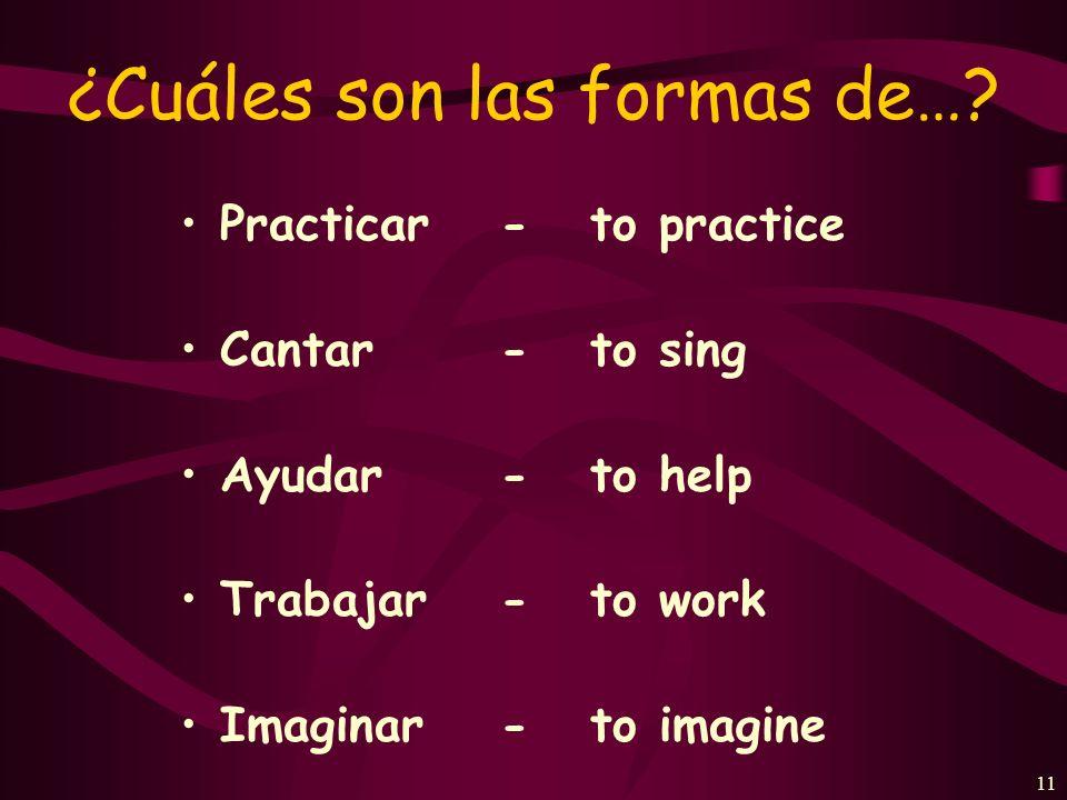 10 Otros verbos en –AR…: caminar - to walk llamar - to call sacar - to take out dibujar - to draw lavar - to wash escuchar - to listen to estudiar - t