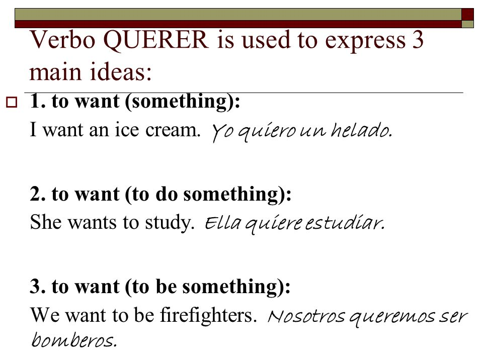 Which category of QUERER are we talking about in these sentences.