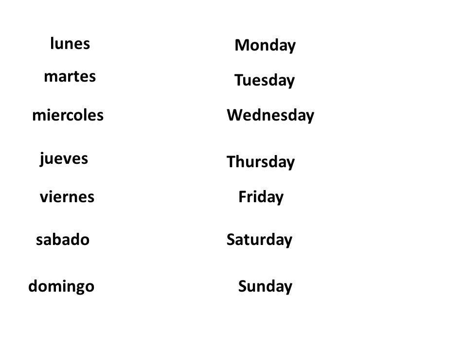 NOTE: *Days of the week are not capitalized in Spanish.