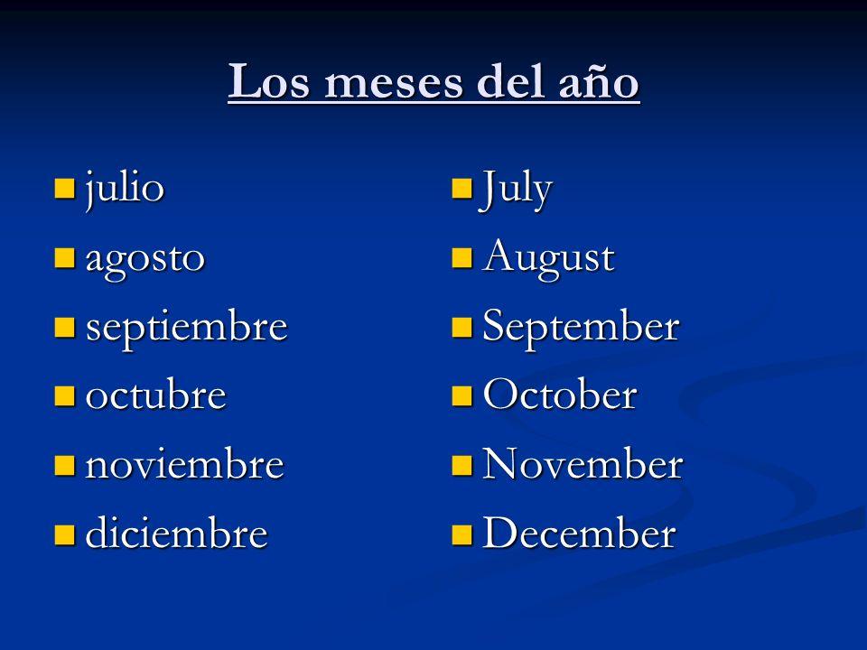 Los meses del año julio julio agosto agosto septiembre septiembre octubre octubre noviembre noviembre diciembre diciembre July August September Octobe