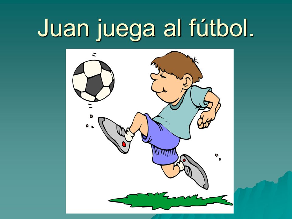 Juan juega al fútbol.