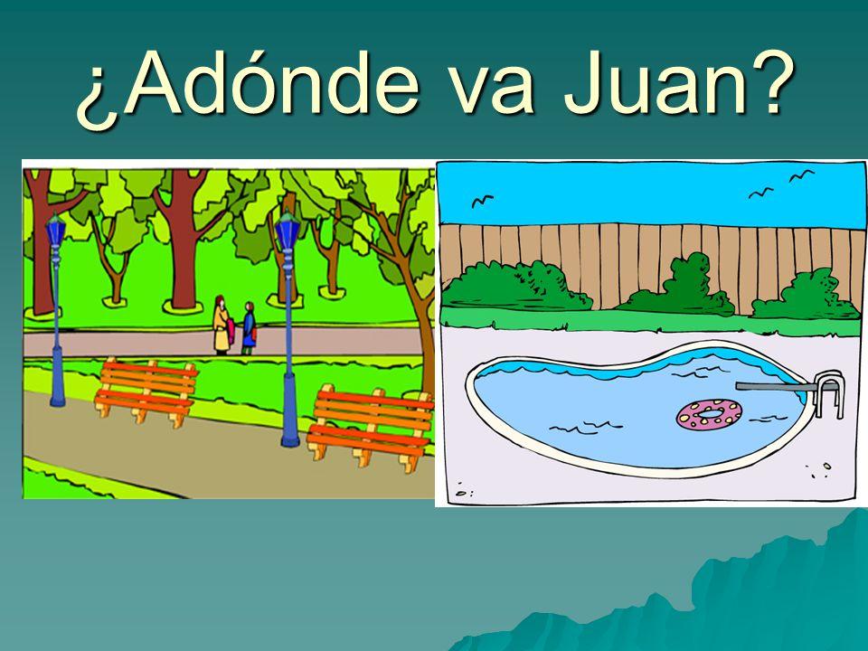 ¿Adónde va Juan?