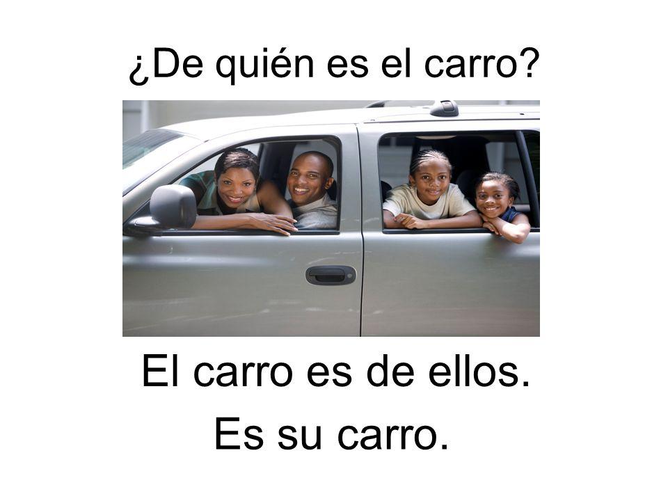 ¿De quién es el carro? El carro es de ellos. Es su carro.