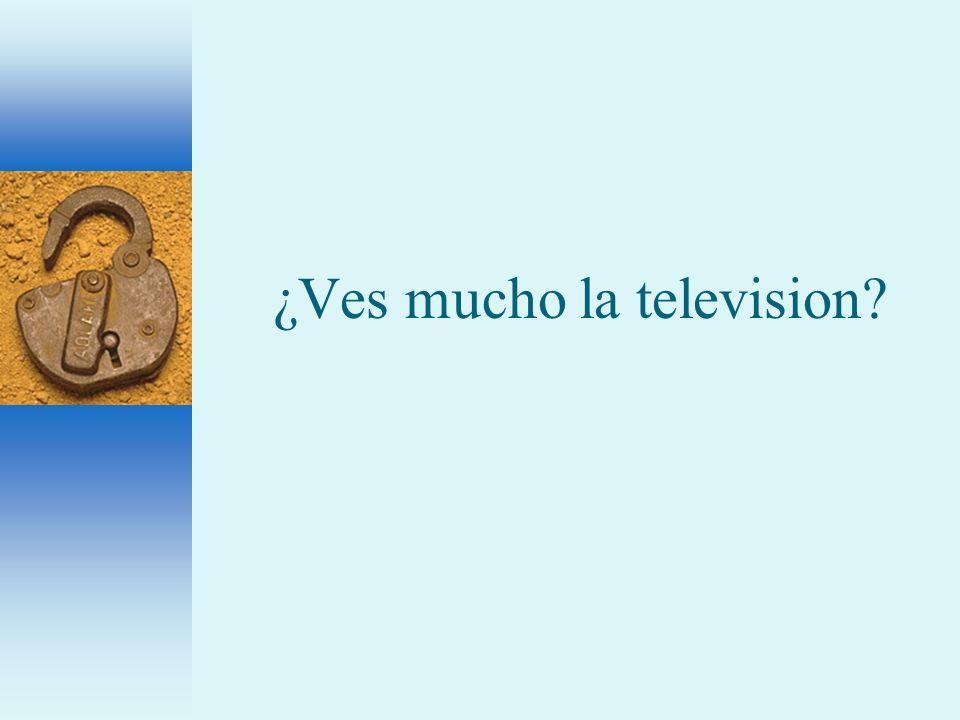 ¿Ves mucho la television?