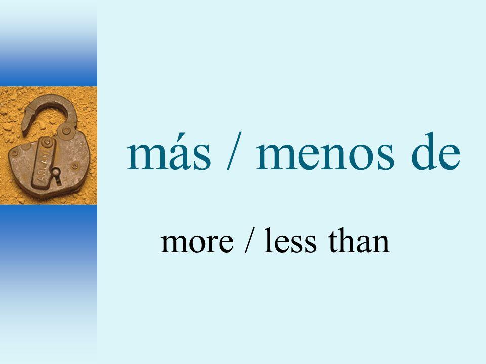 más / menos de more / less than