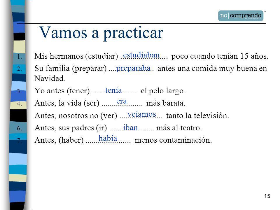 15 1.Mis hermanos (estudiar).......................