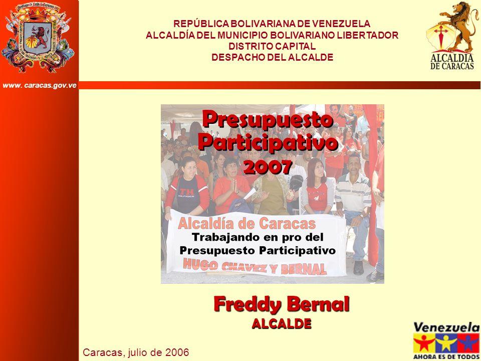 REPÚBLICA BOLIVARIANA DE VENEZUELA ALCALDÍA DEL MUNICIPIO BOLIVARIANO LIBERTADOR DISTRITO CAPITAL DESPACHO DEL ALCALDE Caracas, julio de 2006 www. car