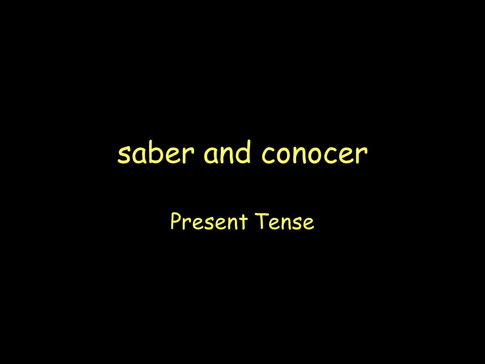saber and conocer Present Tense