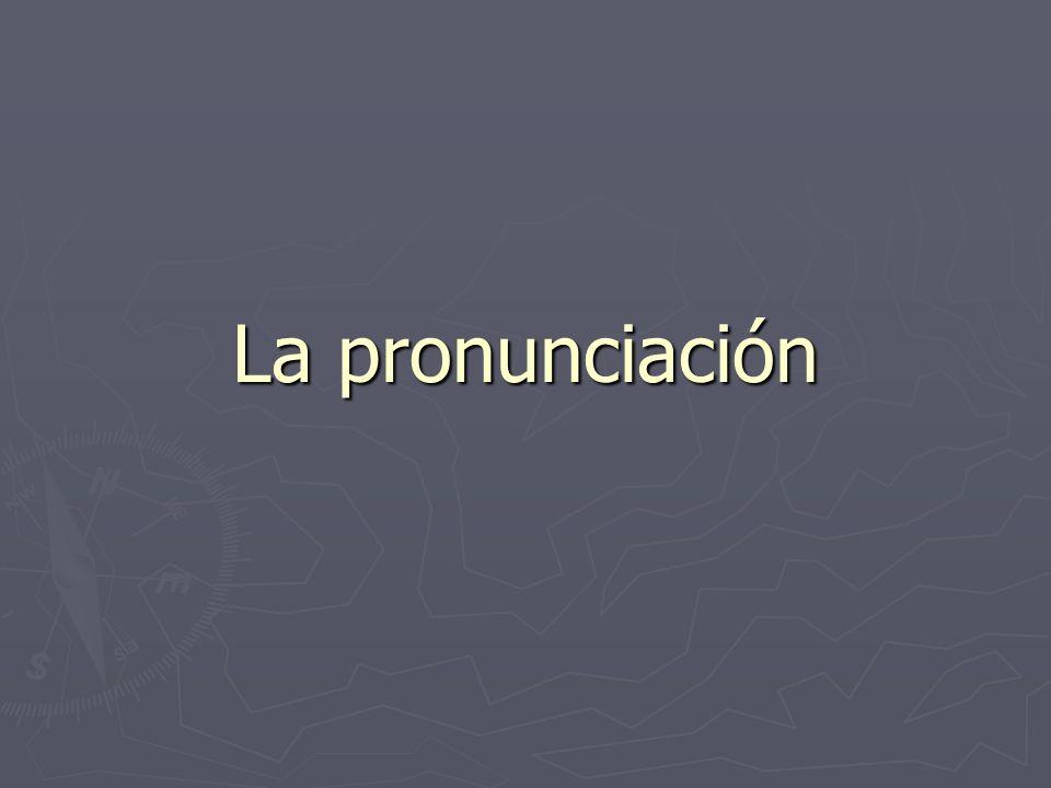 La pronunciación
