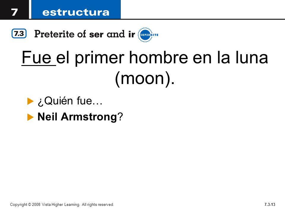 Fue el primer hombre en la luna (moon).¿Quién fue… Neil Armstrong.