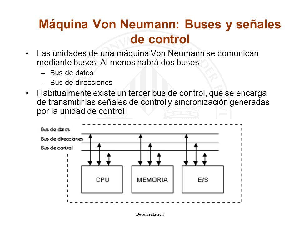 Informática I – Biblioteconomía y Documentación Máquina Von Neumann: Buses y señales de control Las unidades de una máquina Von Neumann se comunican m