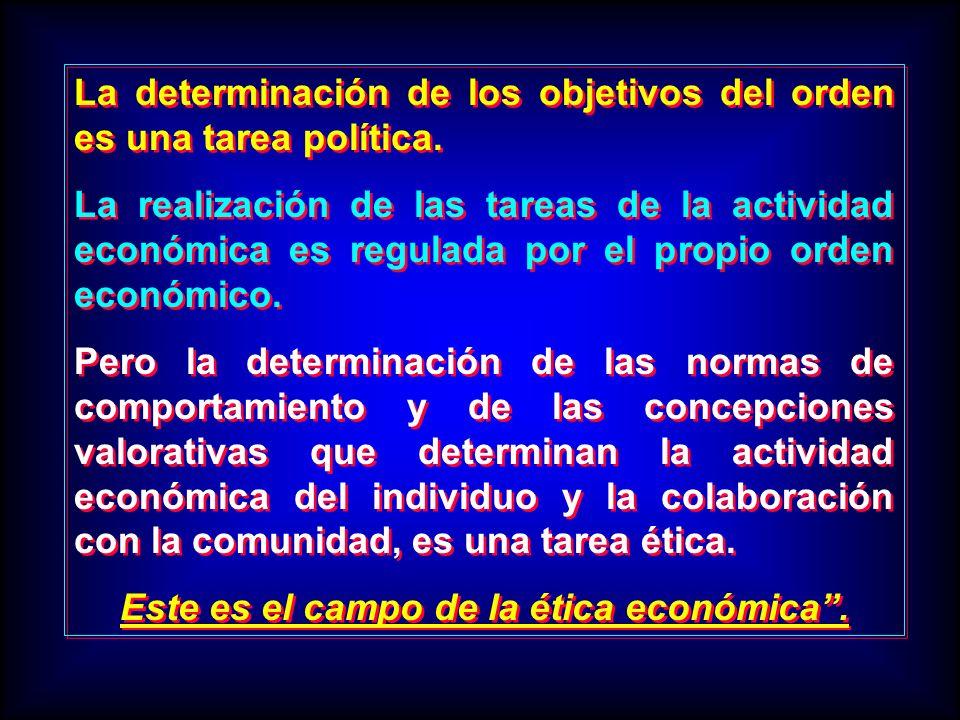 La determinación de los objetivos del orden es una tarea política. La realización de las tareas de la actividad económica es regulada por el propio or