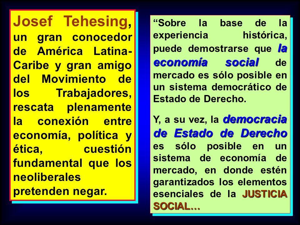 Josef Tehesing, un gran conocedor de América Latina- Caribe y gran amigo del Movimiento de los Trabajadores, rescata plenamente la conexión entre econ