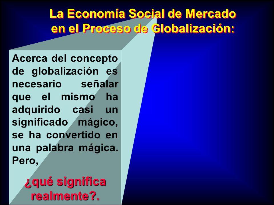 Acerca del concepto de globalización es necesario señalar que el mismo ha adquirido casi un significado mágico, se ha convertido en una palabra mágica