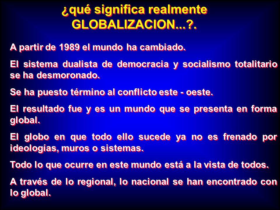 A partir de 1989 el mundo ha cambiado. El sistema dualista de democracia y socialismo totalitario se ha desmoronado. Se ha puesto término al conflicto