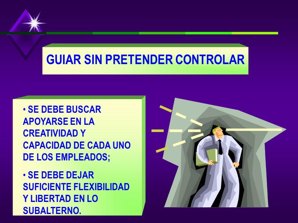 FACTORES CLAVES DEL ÉXITO GUIAR SIN PRETENDER CONTROLAR; GESTIONAR LAS EXPECTATIVAS DE LOS NIVELES DE MANDOS INTERMEDIOS; RESPONDER A LAS IDEAS E INIC