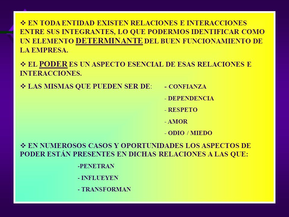 LOS MECANISMOS DEL PODER, NOS PERMITEN COMPRENDER LOS RETOS ASOCIADOS CON EL CAMBIO: EL PODER NO ES UNA PROPIEDAD, SE EJERCE EN MÚLTIPLES LUGARES. EL