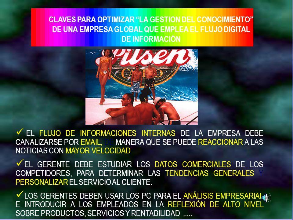 Dr. Arístides Tejada Arana33 CLAVES PARA OPTIMIZAR LA GESTION DEL CONOCIMIENTO DE UNA EMPRESA GLOBAL QUE EMPLEA EL FLUJO DIGITAL DE INFORMACIÓN EL FLU