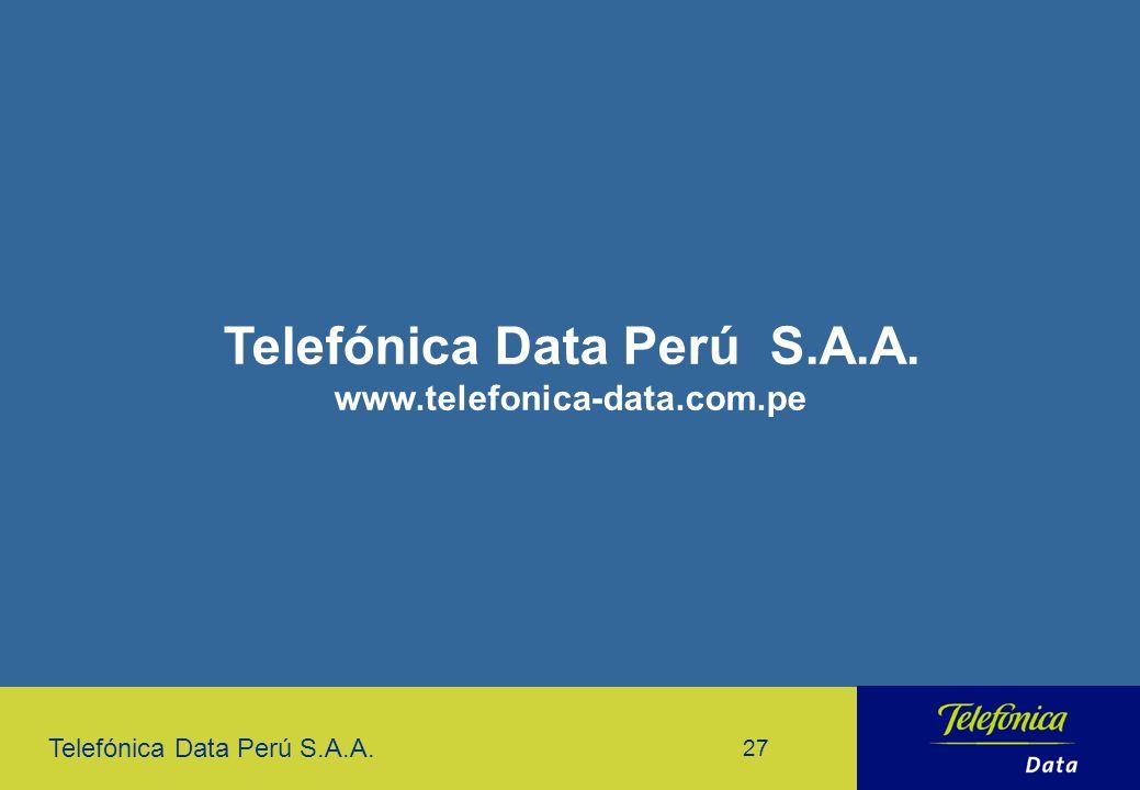 Telefónica Data Perú S.A.A. 27 Telefónica Data Perú S.A.A. www.telefonica-data.com.pe