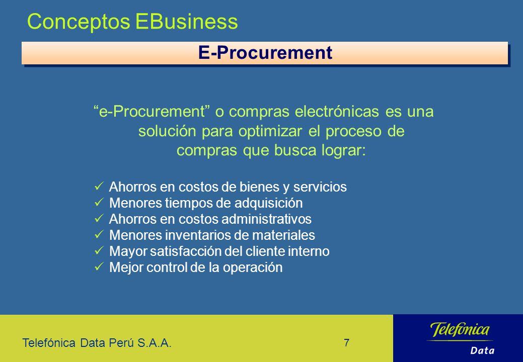 Telefónica Data Perú S.A.A. 7 E-Procurement e-Procurement o compras electrónicas es una solución para optimizar el proceso de compras que busca lograr