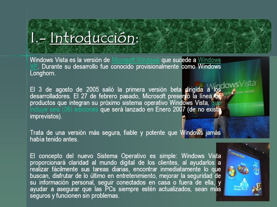 I.- Introducción: Windows Vista es la versión de Microsoft Windows que sucede a Windows XP.