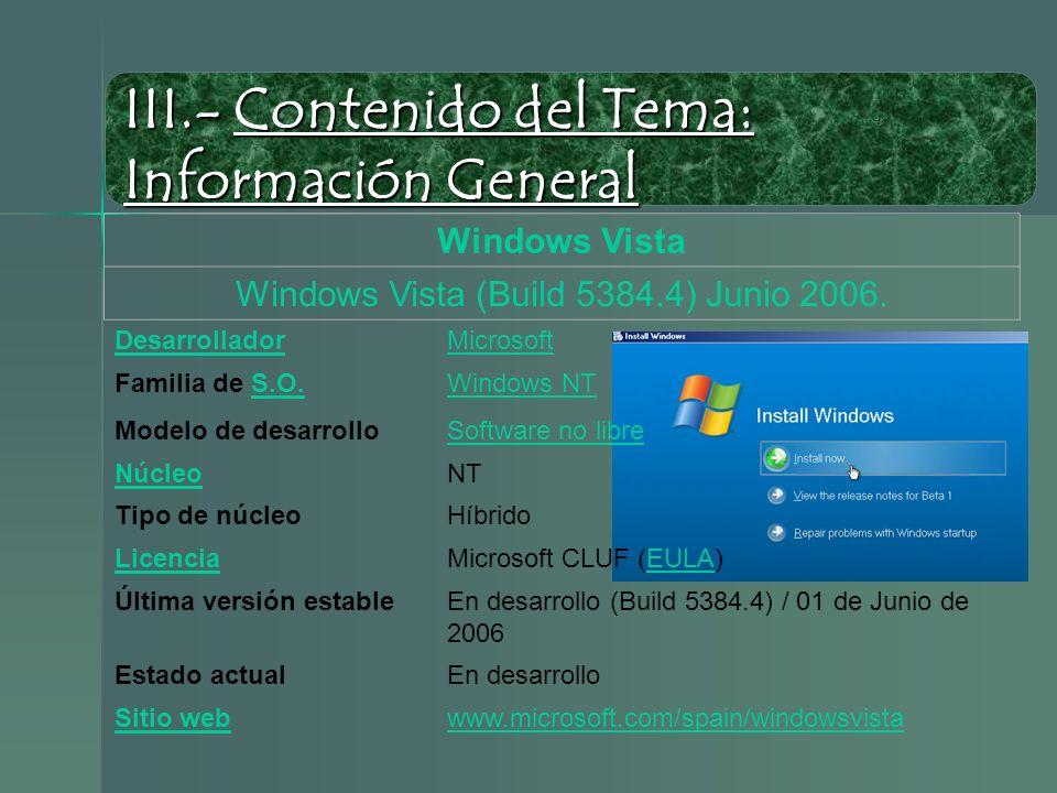 III.- Contenido del Tema: Información General Windows Vista Windows Vista (Build 5384.4) Junio 2006.